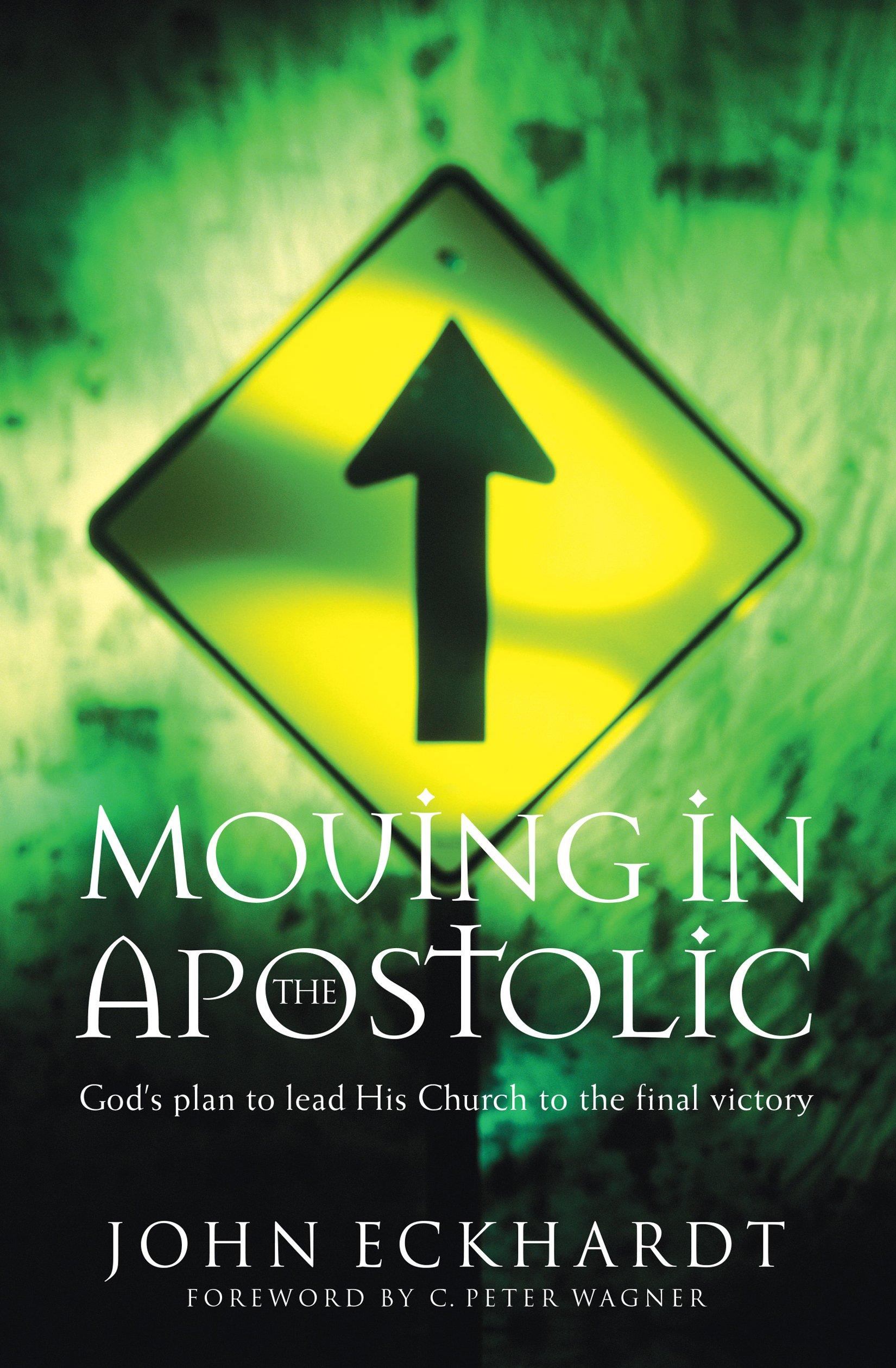 Moving in the apostolic john eckhardt c wagner 9780800796464 moving in the apostolic john eckhardt c wagner 9780800796464 amazon books fandeluxe Choice Image