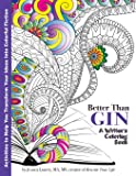Better Than Gin: A Coloring Book for Writers (Writer's Coloring Book)