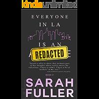 Everyone In LA Is an REDACTED: Book One
