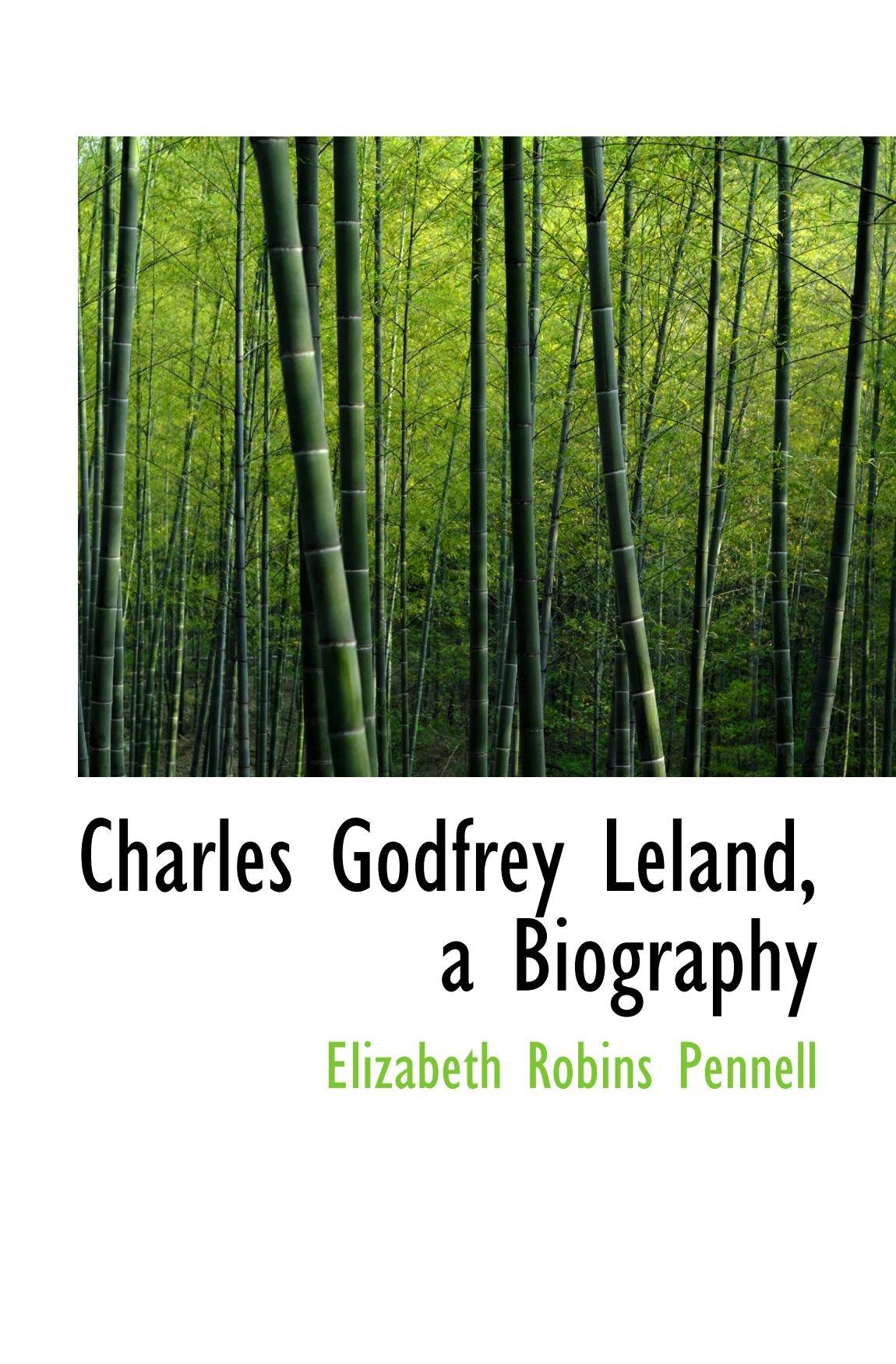 Read Online Charles Godfrey Leland, a Biography ebook