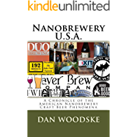 Nanobrewery U.S.A.: A Chronicle of America's Nanobrewery Craft Beer Phenomena
