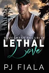 Lethal Love, Bluegrass Security Book Three Kindle Edition