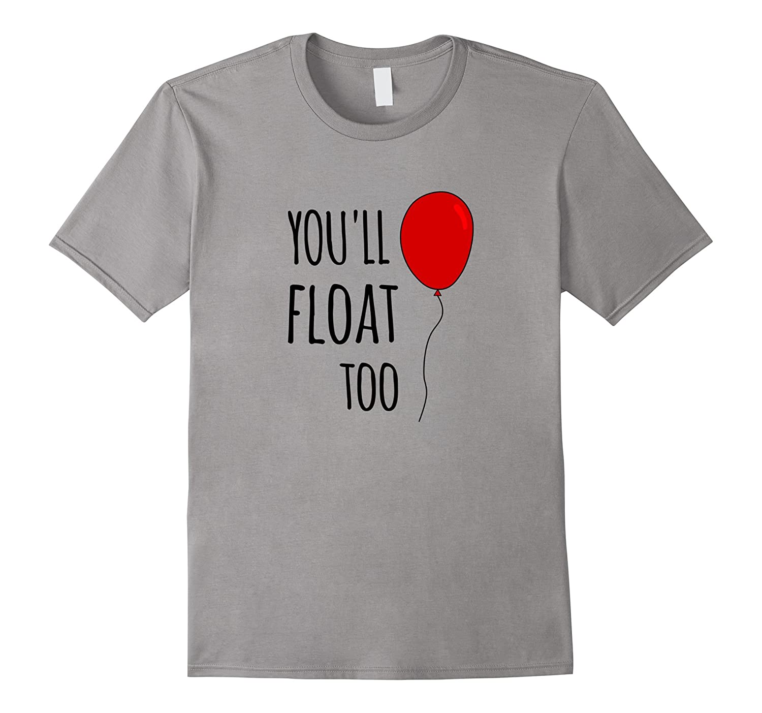 You ll Float Too Red Balloon Halloween Horror T Shirt-CL