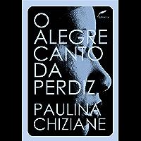 O alegre canto da perdiz (Portuguese Edition)