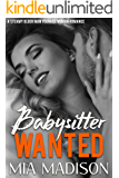 Babysitter Wanted: A Steamy Older Man Younger Woman Romance