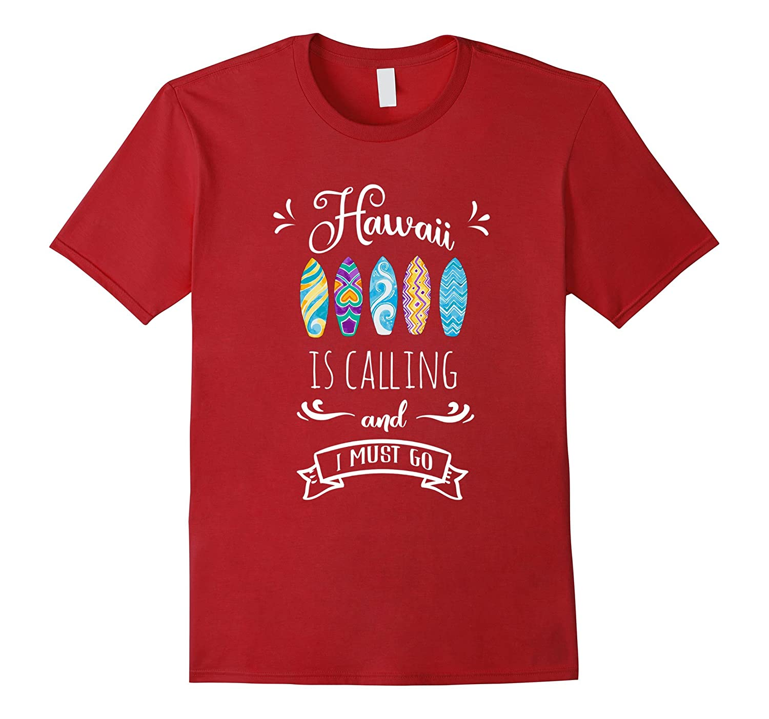 Hawaii is calling and I must go t-shirts-T-Shirt