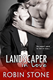 Landscaper in Love (The Landscaper Series Book 3)