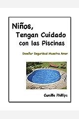 Niños, Tengan Cuidado con las Piscinas (Serie:  Niños, Tengan Cuidado) (Spanish Edition) Kindle Edition