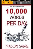 10,000 Words per Day (Write Club Book 1)