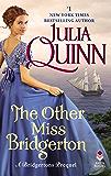 The Other Miss Bridgerton: A Bridgertons Prequel (Rokesbys Series Book 3)