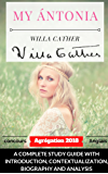 Willa Cather My Ántonia : A complete study guide with introduction, contextualization, biography and analysis: Capes Agrégation Anglais