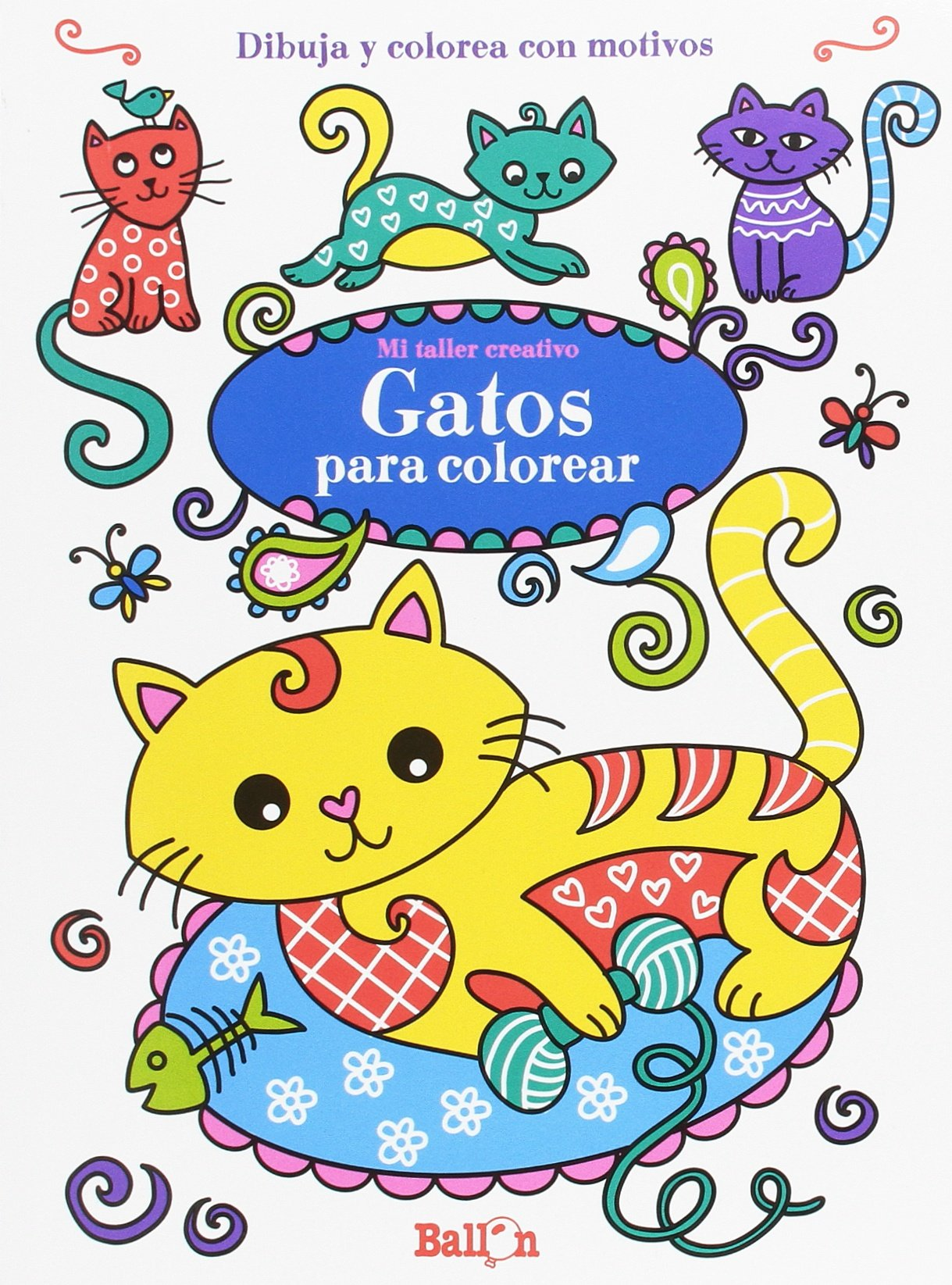 Gatos para colorear - Mi taller creativo (Spanish) Paperback – July 1, 2016