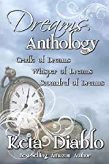 Dreams Anthology: Cradle of Dreams, Whisper of Dreams, Scoundrel of Dreams Kindle Edition
