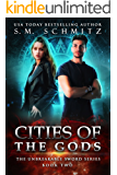 Cities of the Gods (The Unbreakable Sword Series Book 2)