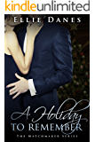 A Holiday to Remember: The Matchmaker Series
