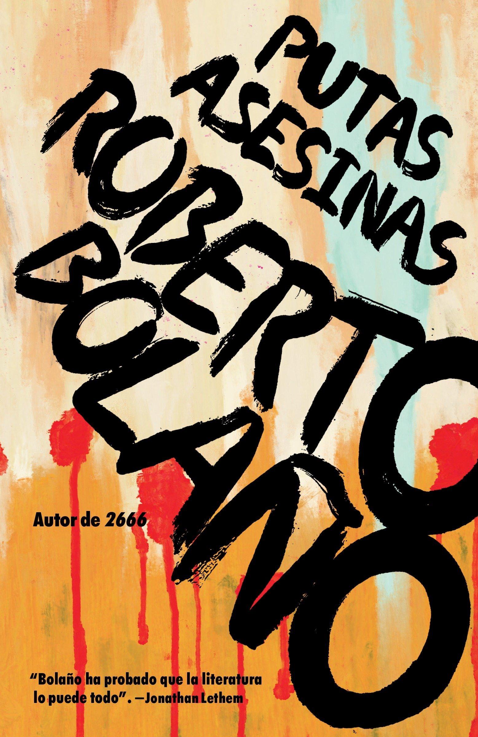 Putas Asesinas: Amazon.es: Bolano, Roberto: Libros