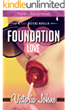 Foundation Love: A Soul Sisters Novella (The Soul Sisters Book 5)