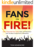 Google, Facebook & Yelp Online Review Marketing for Entrepreneurs & Business: Fans On Fire: How to Skyrocket Your Leads, Sales, and Reputation with The Most Trusted Form of Marketing