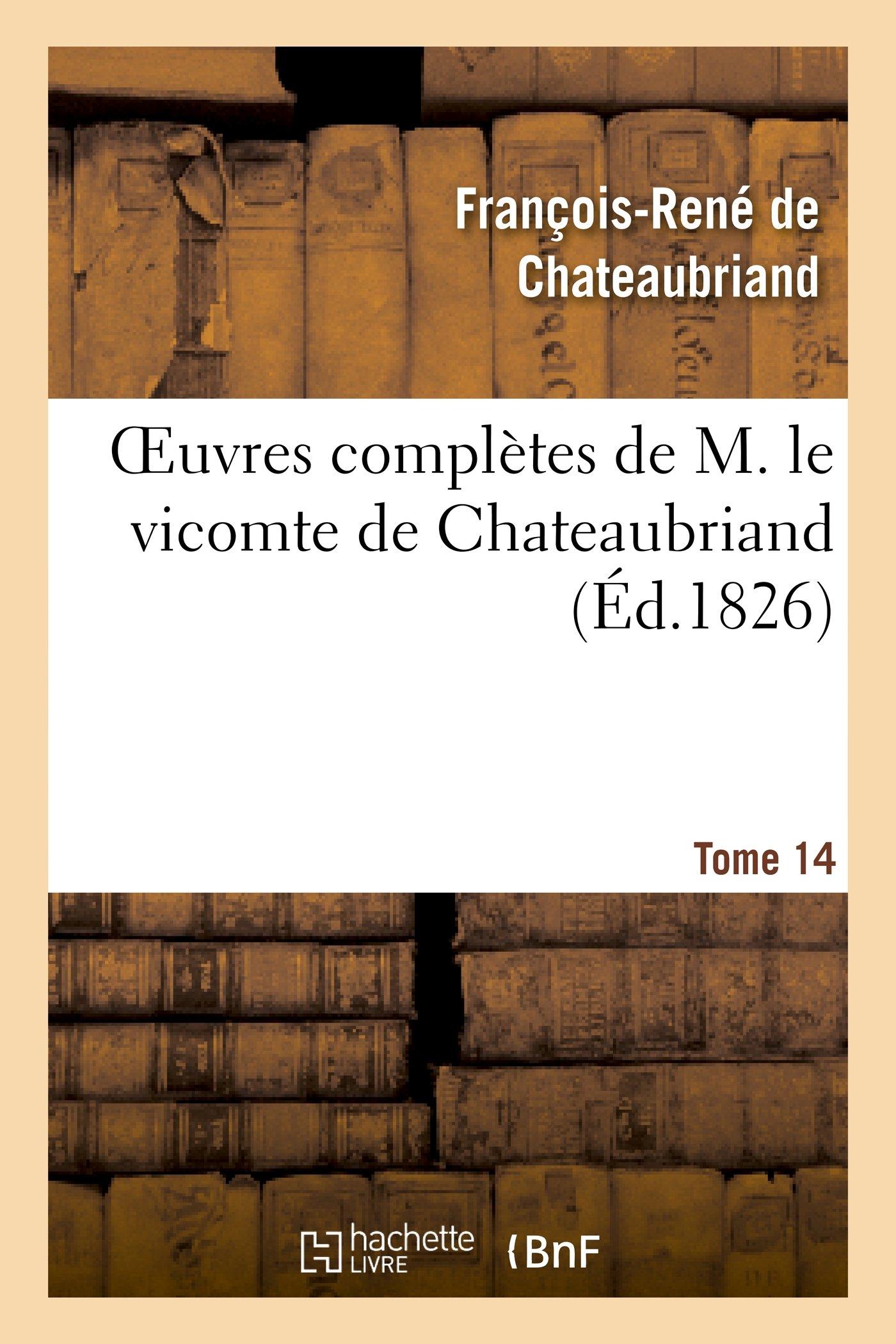 Oeuvres Completes de M. Le Vicomte de Chateaubriand, Tome 14 (Litterature) (French Edition) pdf epub