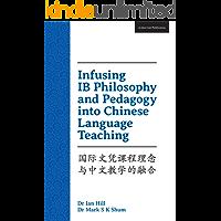 Infusing IB Philosophy and Pedagogy into Chinese Language Teaching