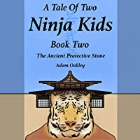 A Tale of Two Ninja Kids: Book 2: The Ancient Protective Stone