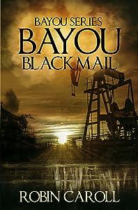 Bayou Blackmail (Bayou Series Book 6)