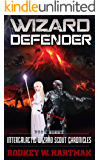 Wizard Defender (Intergalactic Wizard Scout Chronicles Book 8)