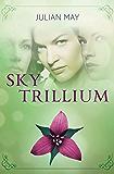Sky Trillium (The Saga of the Trillium Book 5)