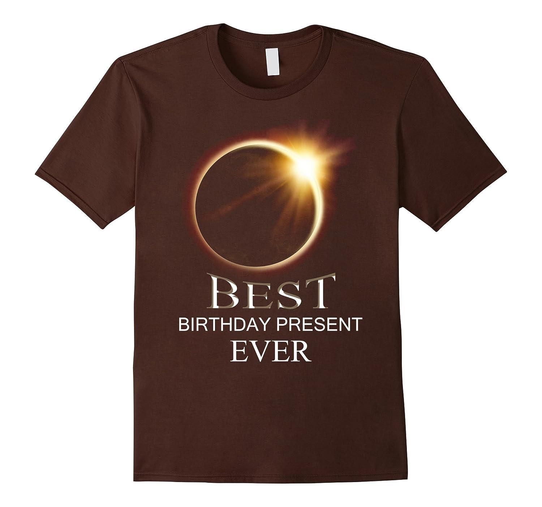 2017 Solar Eclipse T Shirt Best Birthday Present Ever Shirt-Art
