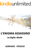 L'ENIGMA ASSASSINO: La biglia ribelle