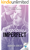 Hopelessly Imperfect (The Imperfect Series Book 1)