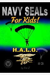 Navy SEALs for Kids!: H.A.L.O. (The Navy SEALs Special Forces Leadership and Self-Esteem Books for Kids Book 3) Kindle Edition