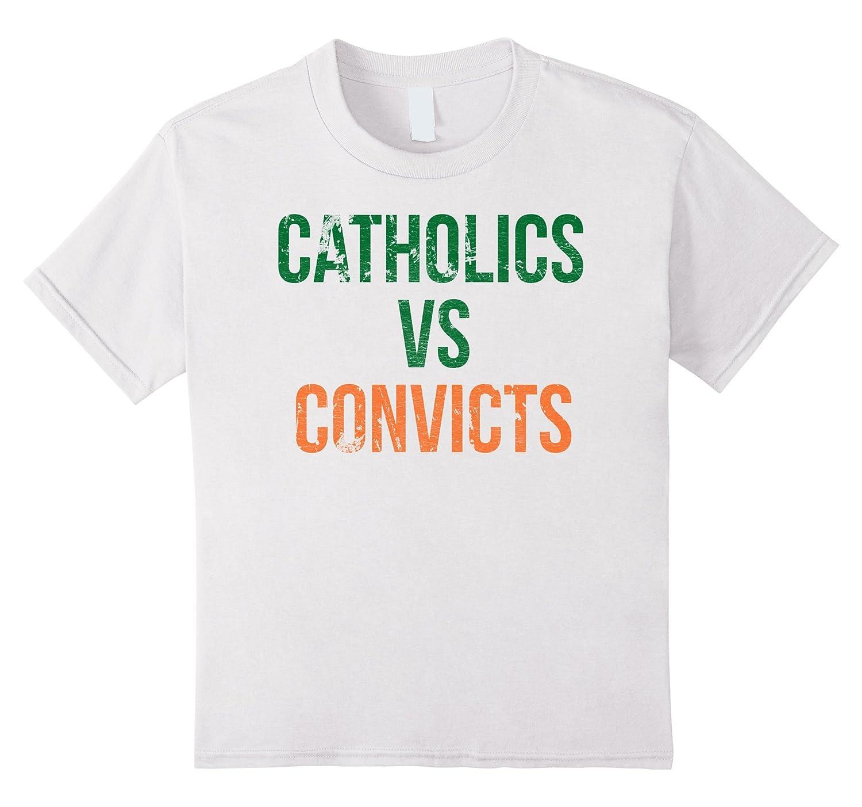 Catholics Vs Convicts T Shirt Vintage