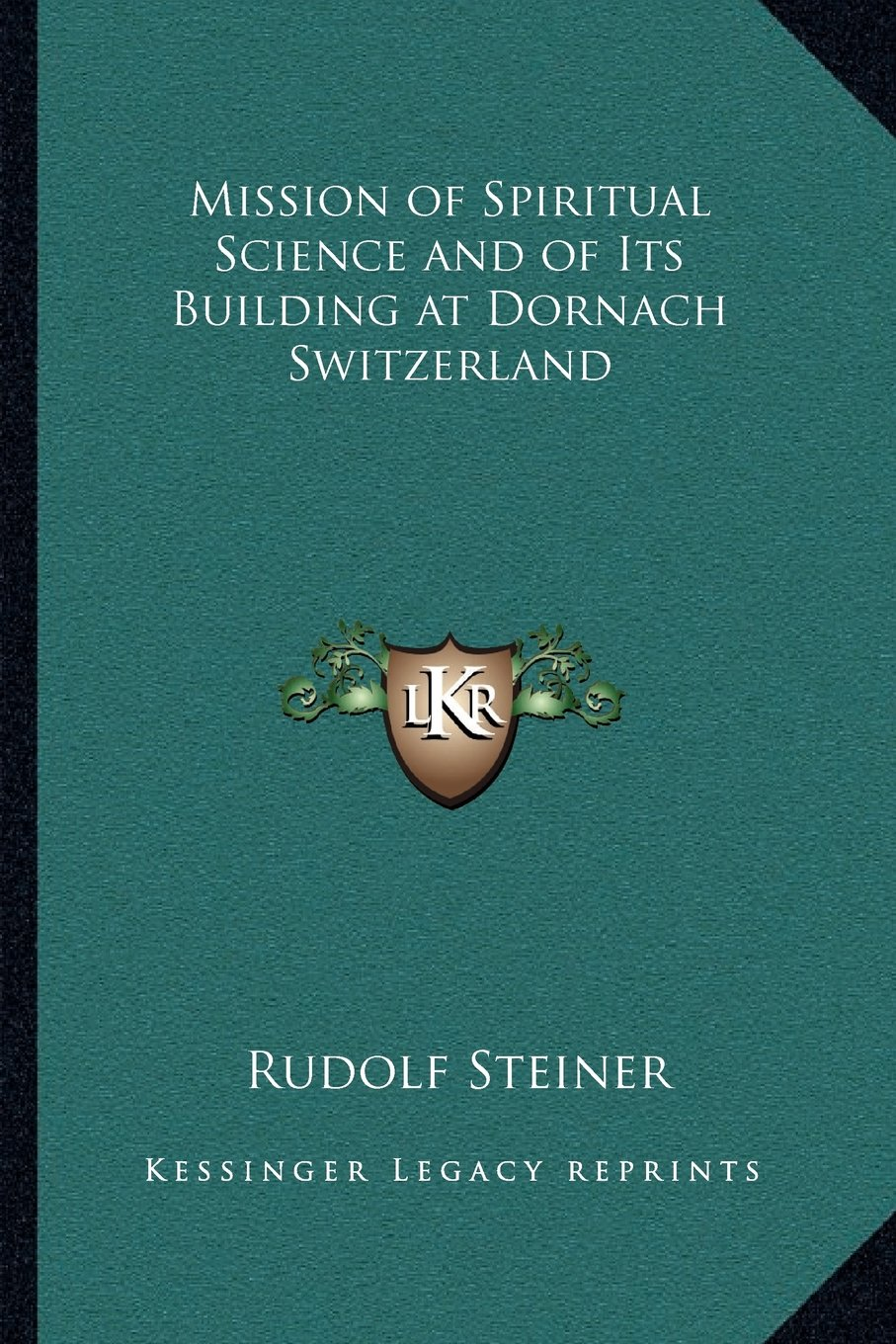 Mission of Spiritual Science and of Its Building at Dornach Switzerland PDF