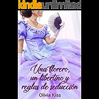 Una florero, un libertino y reglas de seducción: (Hermanos Walsh 2)