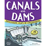 Canals and Dams: Investigate Feats of Engineering with 25 Projects (Build It Yourself)