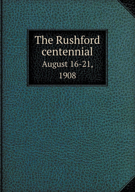 The Rushford Centennial August 16-21, 1908 pdf