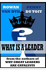 What is a Leader? Kindle Edition