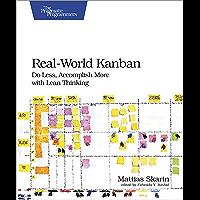 Real-World Kanban: Do Less, Accomplish More with Lean Thinking