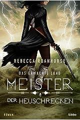 Das erwachte Land - Meister der Heuschrecken: Roman (German Edition) Kindle Edition