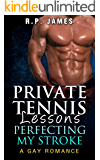 GAY ROMANCE: Private Tennis Lessons- Perfecting My Stroke (Gay romance, lgbt, sport, new adult & college, dating, short story, military, bad boy, trainer) ... bad boy, trainer, holiday, new age, gothic)