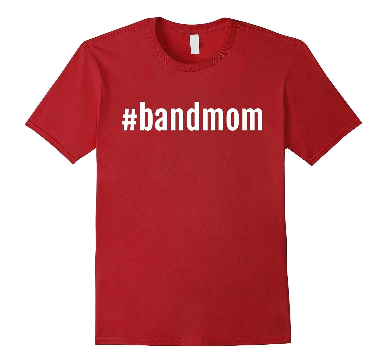 A Hashtag Band Mom TShirt, Band Mom Shirt Women-4LVS