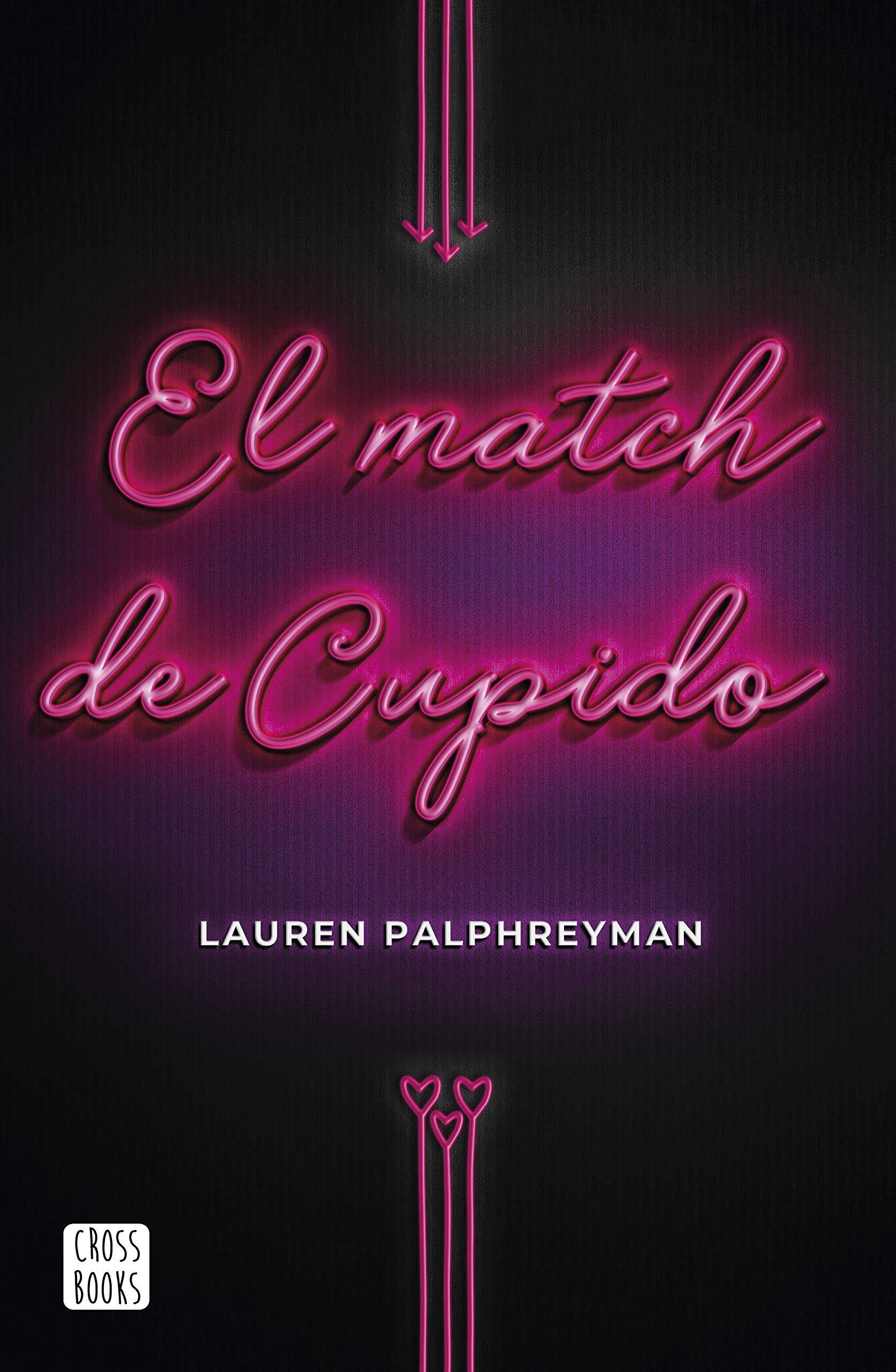 El match de Cupido (Crossbooks): Amazon.es: Palphreyman ...
