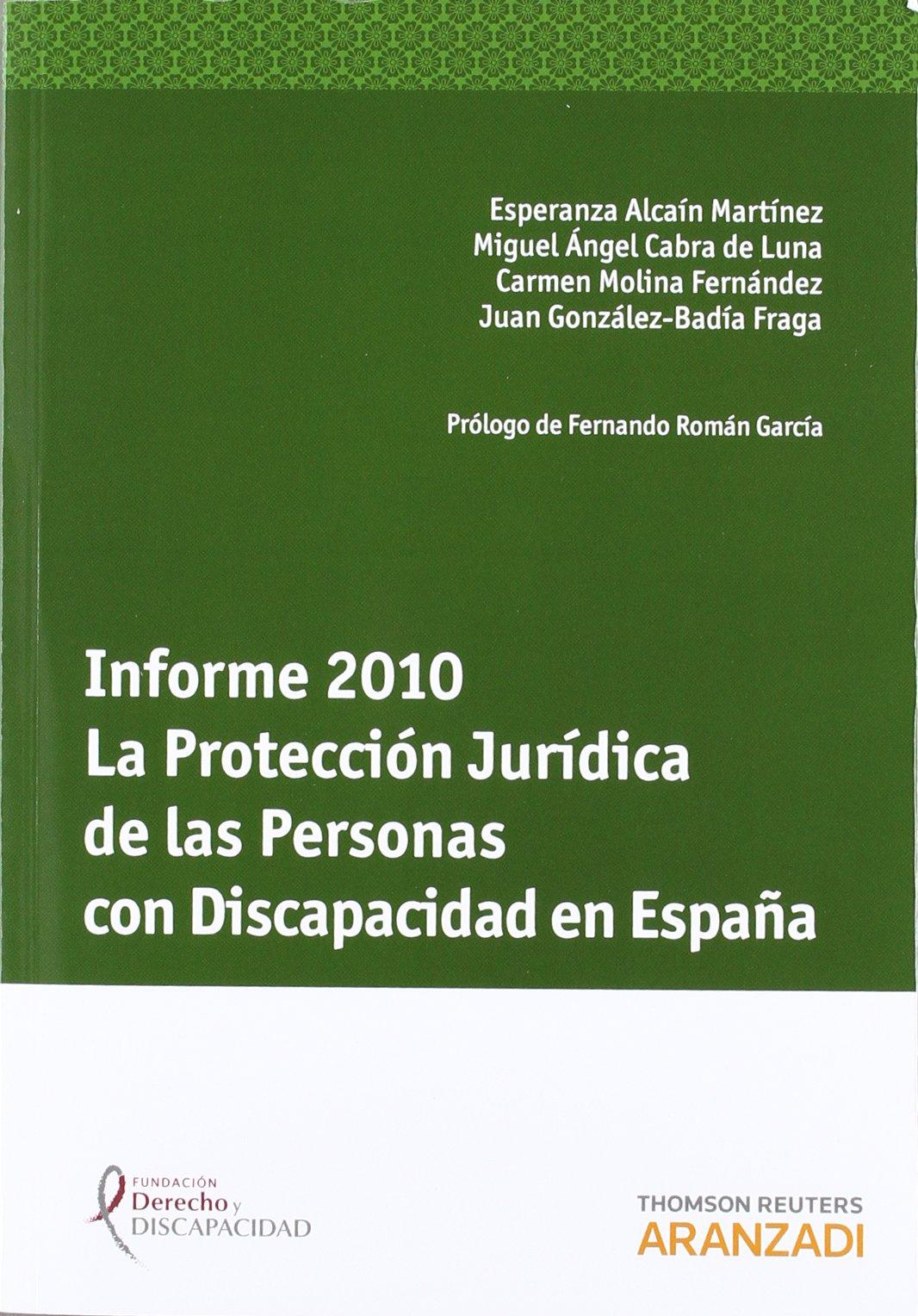 Informe 2010. La Protección Jurídica de las Personas con Discapacidad en España Monografía: Amazon.es: Derecho y Discapacidad, Fundación: Libros