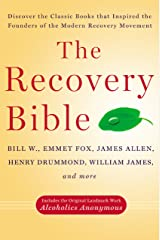 The Recovery Bible: Discover the Classic Books That Inspired the Founders of the Modern Recovery Movement Kindle Edition