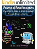 Practical bioinformatics a beginer's guide to protein analysis (English Edition)