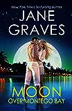 Moon Over Montego Bay: A Romantic Comedy (Moon Series Book 1)