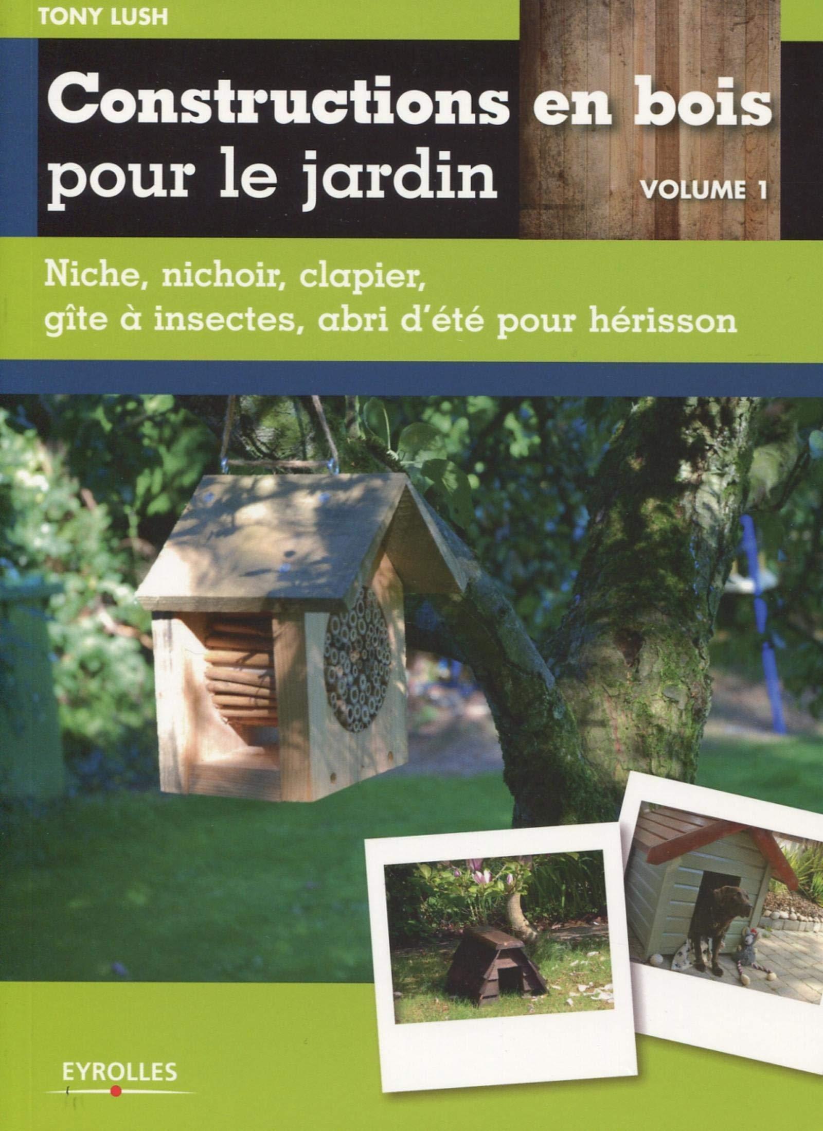 Amazon Fr Constructions En Bois Pour Le Jardin Volume 1 Niche