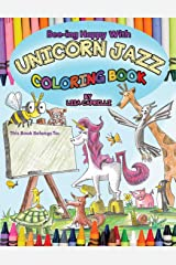 Unicorn Jazz Coloring Book: Based on the book Bee-ing Happy With Unicorn Jazz and Friends Paperback