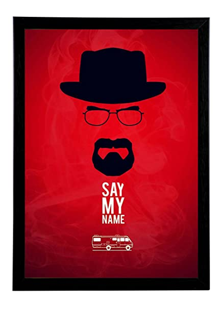 Breaking Bad Say My Name Wall Art Framed Poster | Home Decor Poster ...